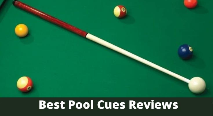 Best Pool Cues Reviews