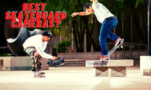 Best Skateboard Cameras Reviews
