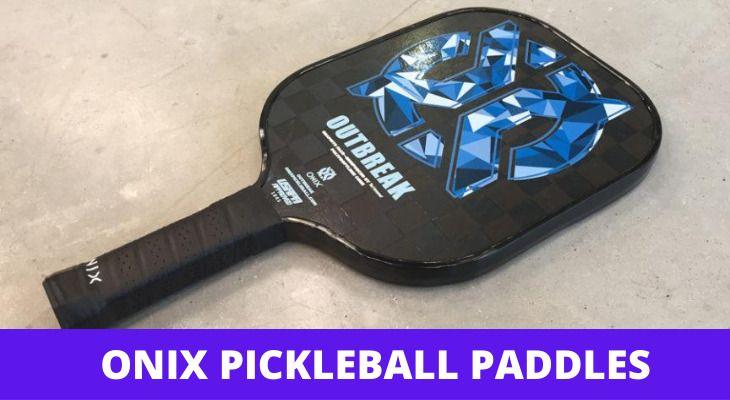 onix pickleball paddles